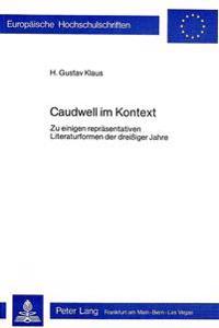 Caudwell Im Kontext: Zu Einigen Repraesentativen Literaturformen Der Dreissiger Jahre