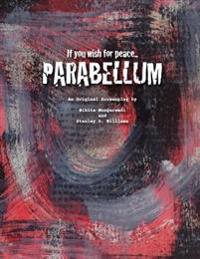 If You Wish for Peace...Parabellum: An Original Screenplay