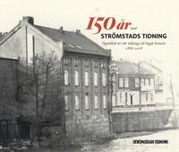 150 år med Strömstads Tidning : ögonblick ur vår tidnings och bygds historia 1866-2016