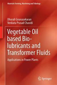 Vegetable Oil Based Bio-lubricants and Transformer Fluids