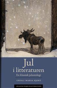 Jul i litteraturen: En klassisk julantologi