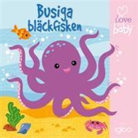 I  love my baby: Busiga bläckfisken – badbok