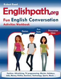 Englishpath.Org Fun English Conversation Activities Workbook