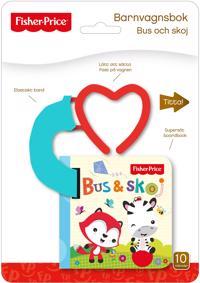 Fisher-Price: Bus och skoj – barnvagnsbok