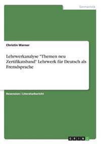 "Lehrwerkanalyse ""Themen Neu Zertifikatsband"" Lehrwerk Fur Deutsch ALS Fremdsprache"