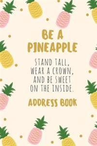 Be a Pineapple Address Book: For Contacts, Addresses, Phone Numbers, Emails & Birthdays