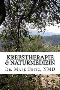 Krebstherapie & Naturmedizin: Nebenwirkungen Der Konventionellen Therapie Komplementar Naturmedizinisch Uberwinden