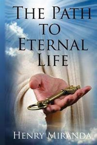 The Path to Eternal Life