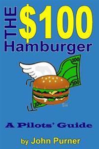 The $100 Hamburger - A Pilots' Guide
