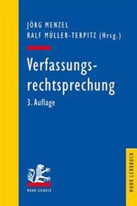 Verfassungsrechtsprechung: Ausgewahlte Entscheidungen Des Bundesverfassungsgerichts in Retrospektive