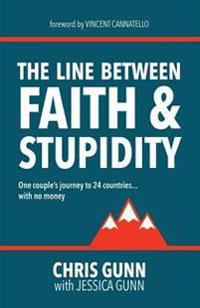 The Line Between Faith & Stupidity