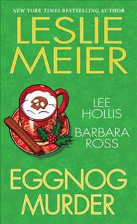 Eggnog Murder / Death By Eggnog / Nogged Off