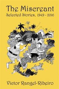 The Miscreant: Selected Stories, 1949-2016