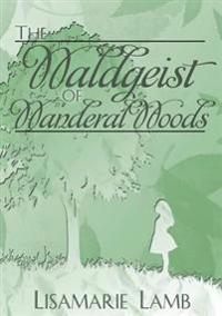 The Waldgeist of Wanderal Woods