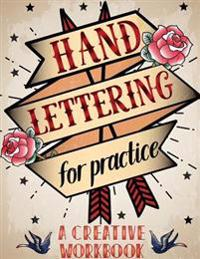Hand Lettering for Practice Sheet, a Creative Workbook: Create and Develop Your Own Style,8.5 X 11 Inch,160 Page