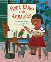 Frida Kahlo y sus animalitos/ Frida Kahlo and Her Animalitos