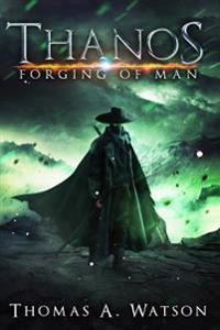 Thanos: Forging of Man
