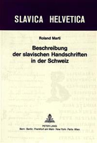 Beschreibung Der Slavischen Handschriften in Der Schweiz