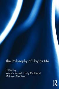 The Philosophy of Play As Life