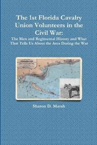 The 1st Florida Union Cavalry Volunteers in the Civil War