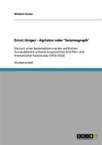 Ernst Junger - Agitator Oder 'Seismograph'