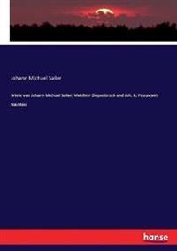 Briefe von Johann Michael Sailer, Melchior Diepenbrock und Joh. K. Passavants Nachlass