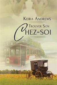 Trouver Son Chez-Soi: Romance MM