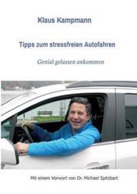 Tipps Zum Stressfreien Autofahren
