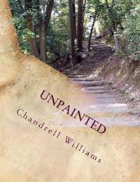 Unpainted: Poems