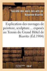 Explication Des Ouvrages de Peinture, Sculpture, Architecture, Gravure, Dessins, Arts D�coratifs