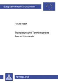 Translatorische Textkompetenz: Texte Im Kulturtransfer