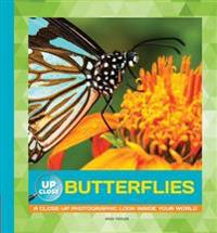 Butterflies: A Close-Up Photographic Look Inside Your World