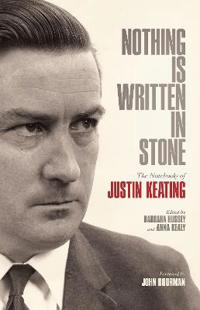 Nothing is written in stone - the notebooks of justin keating 1930 - 2009