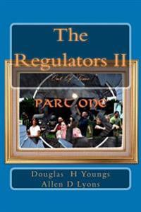 The Regulators II: Out of Time: Part One