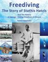 Freediving: The Story of Stathis Hatzis: And the History of Sponge - Fishing Freedivers in Greece