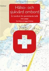 Hälso- och sjukvård ombord – En handbok för sjukvårdande befäl