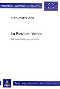 La Parole Et L'Action: Sept Essais Sur La Litterature Autrichienne