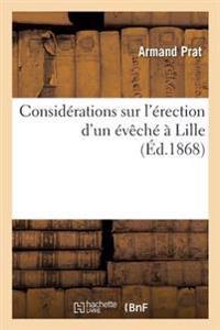 Consid�rations Sur l'�rection d'Un �v�ch�� Lille