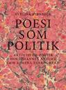 Poesi som politik : aktivistisk poetik hos Johannes Anyuru och Athena Farrokhzad