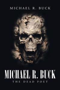 Michael R. Buck - The Dead Poet
