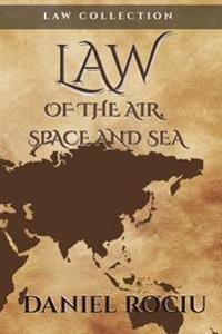 Law of the Air, Space and Sea