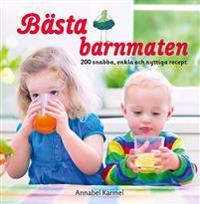 Bästa barnmaten : 200 snabba, enkla och nyttiga recept