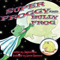 Super Froggy: Bully Frog