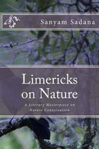 Limericks on Nature: A Literary Masterpiece on Nature Conservation