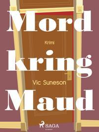 Mord kring Maud : kriminalroman i stockholmsmiljö