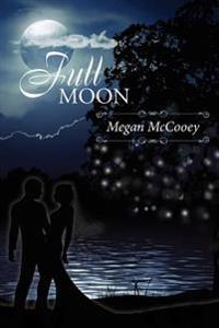 Full Moon: The Harvest Series, #3