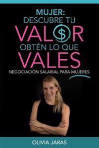 Mujer: Descubre Tu Valor, Obten Lo Que Vales