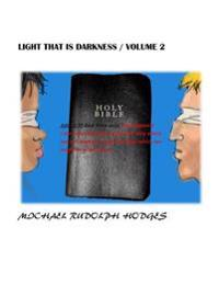 Light That Is Darkness. Volume 2: Synagogue of Satan