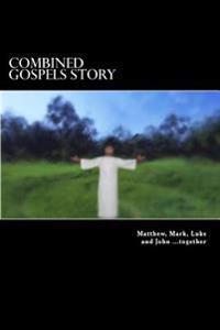 Combined Gospels Story: Copyright Free Story of Jesus