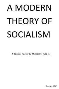 A Modern Theory of Socialism